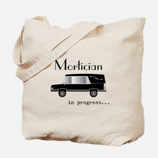 Mortician in progress Tote Bag