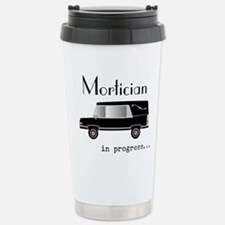 Mortician in progress Travel Mug