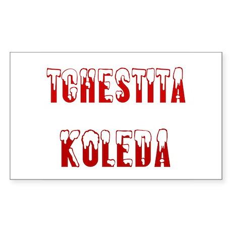 Tchestita Koleda Rectangle Sticker
