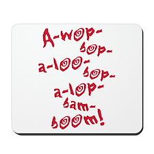 A-wop-bop-a-loo-bop-a-lop-bam-boom! (Tutti Frutti)