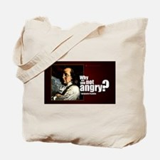 Why are you not angry? Tote Bag
