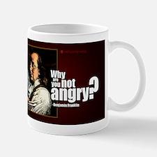 Why are you not angry? Mug