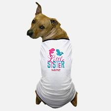 Add Name Little Sister Dog T-Shirt