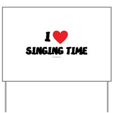 I Love Singing Time - LDS T-Shirts Yard Sign