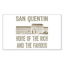 SAN QUENTIN HOME RICH & FAMOUS Sticker (Rectangula