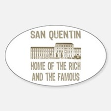 SAN QUENTIN HOME RICH & FAMOUS Oval Decal