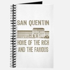 SAN QUENTIN HOME RICH & FAMOUS Journal
