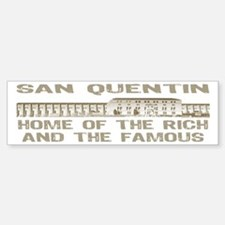 SAN QUENTIN HOME RICH & FAMOUS Bumper Car Car Sticker