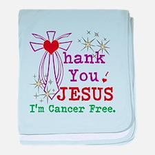 Thank You JESUS I'm Cancer Free baby blanket