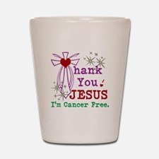 Thank You JESUS I'm Cancer Free Shot Glass
