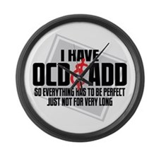 I Have OCD ADD Large Wall Clock