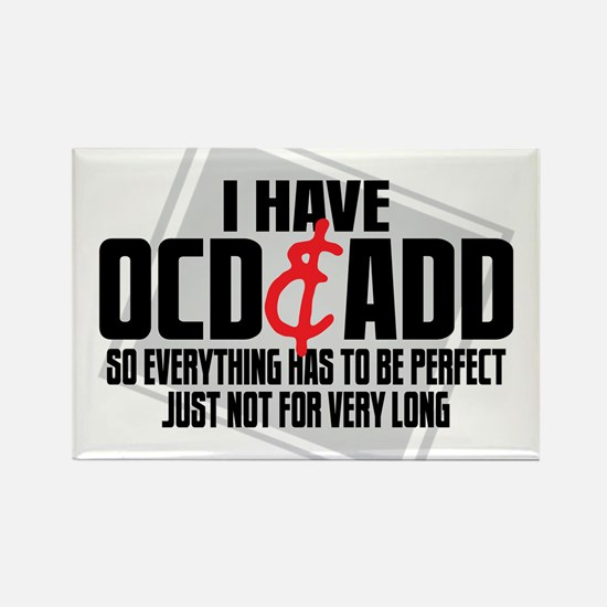 I Have OCD ADD Rectangle Magnet