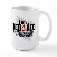 I Have OCD ADD Mug