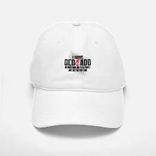 I Have OCD ADD Baseball Baseball Baseball Cap
