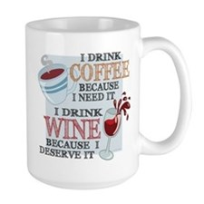 I Drink Coffee Wine Mug