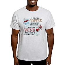 I Drink Coffee Wine T-Shirt