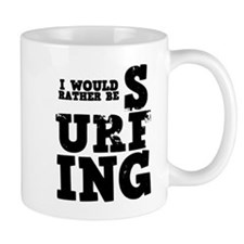 'Rather Be Surfing' Mug