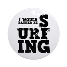 'Rather Be Surfing' Ornament (Round)