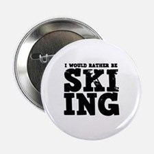 "'Rather Be Skiing' 2.25"" Button"