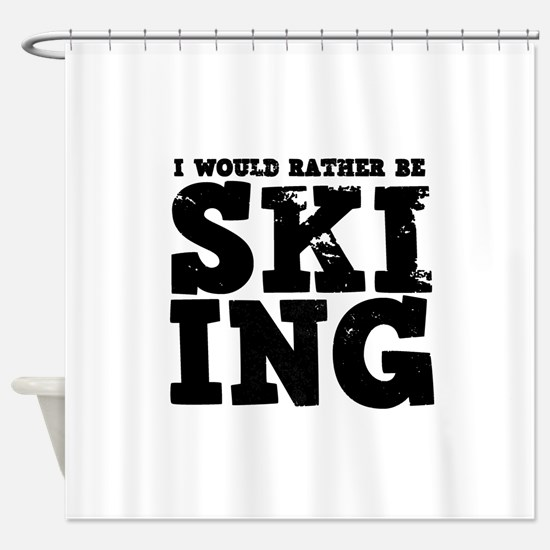 'Rather Be Skiing' Shower Curtain