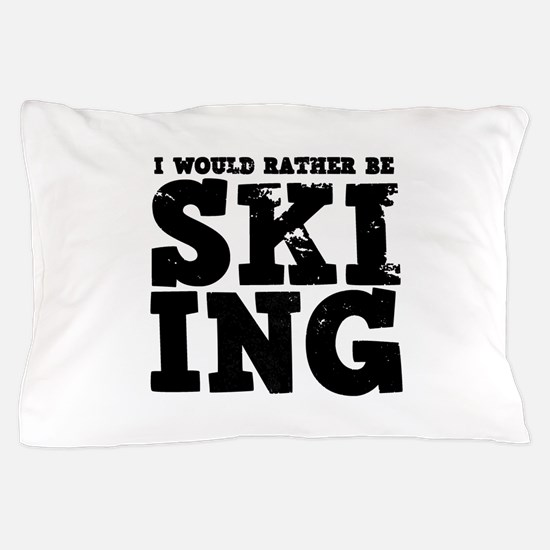 'Rather Be Skiing' Pillow Case