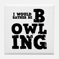 'Rather Be Bowling' Tile Coaster