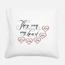 Children They own my heart Square Canvas Pillow