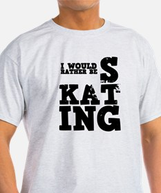 'Rather Be Skating' T-Shirt