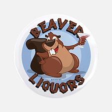 """Beaver-Liqours.png 3.5"""" Button"""