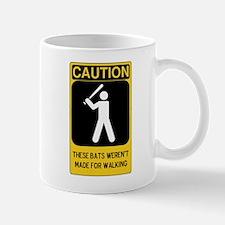 Caution: These Bats Weren't made for Walkin' Mug