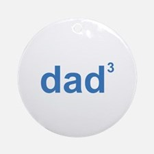 Dad Of Three Ornament (Round)