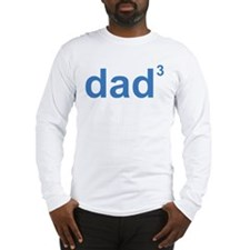 Dad Of Three Long Sleeve T-Shirt