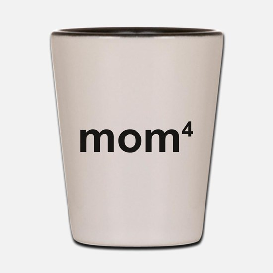 Mom Of Four Shot Glass
