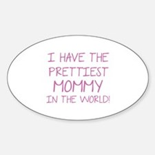 Prettiest Mommy In The World Decal