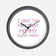 Prettiest Mommy In The World Wall Clock
