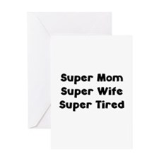 Super Mom Super Wife Super Tired Greeting Card
