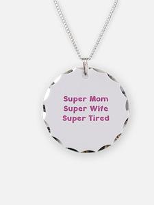 Super Mom Super Wife Super Tired Necklace