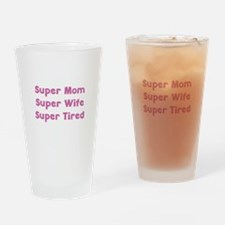 Super Mom Super Wife Super Tired Drinking Glass