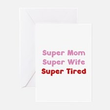 Super Mom Super Wife Super Tired Greeting Cards (P