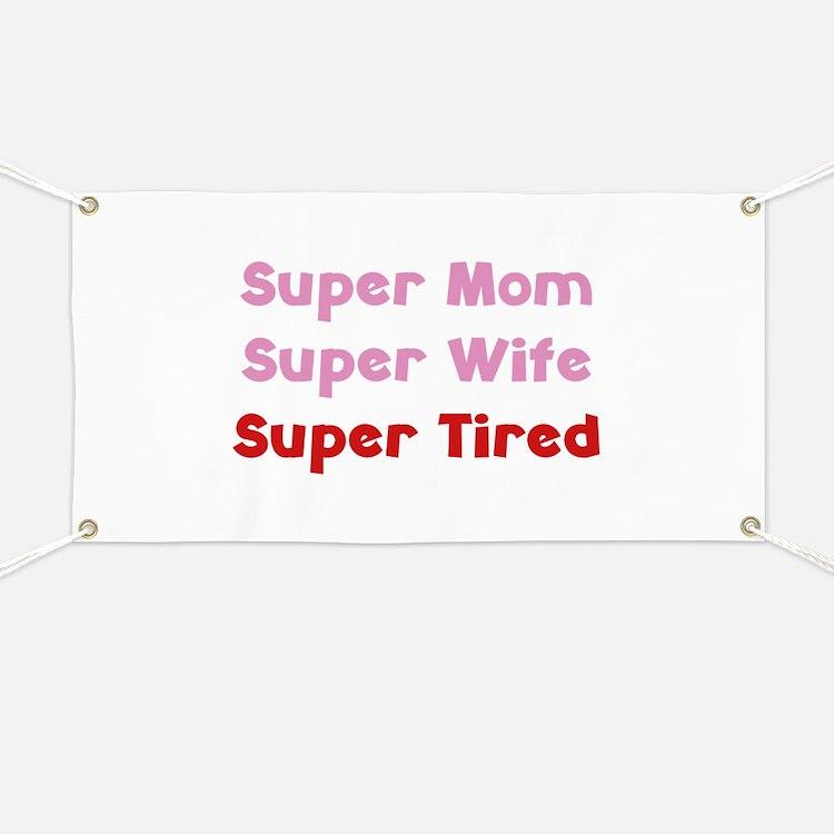 Super Mom Super Wife Super Tired Banner
