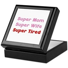 Super Mom Super Wife Super Tired Keepsake Box