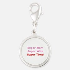 Super Mom Super Wife Super Tired Silver Round Char