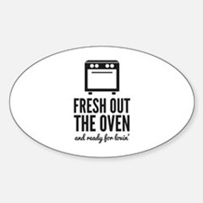 Fresh Out The Oven Sticker (Oval)