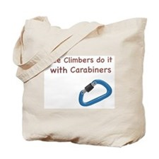Tree climbers do it with carabiners Tote Bag