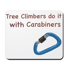 Tree climbers do it with carabiners Mousepad