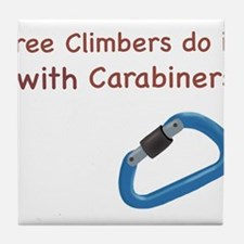 Tree climbers do it with carabiners Tile Coaster