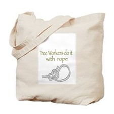 Tree workers do it with rope Tote Bag