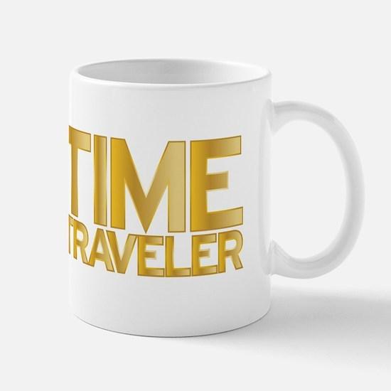 I travel through time. I'm a time traveler. Mug
