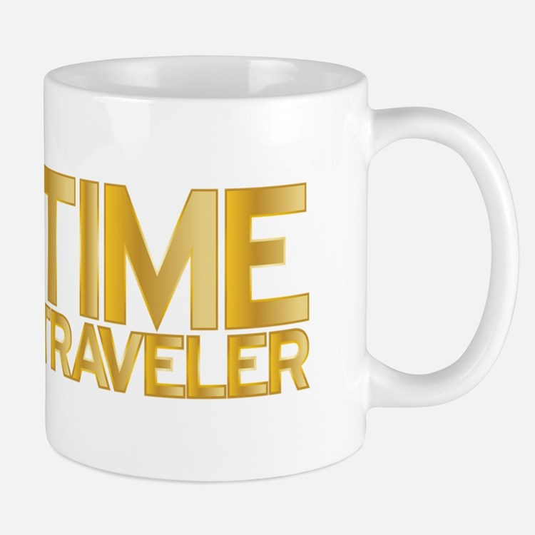 I travel through time. I'm a time traveler. Mug
