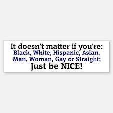 Just be Nice Bumper Bumper Bumper Sticker